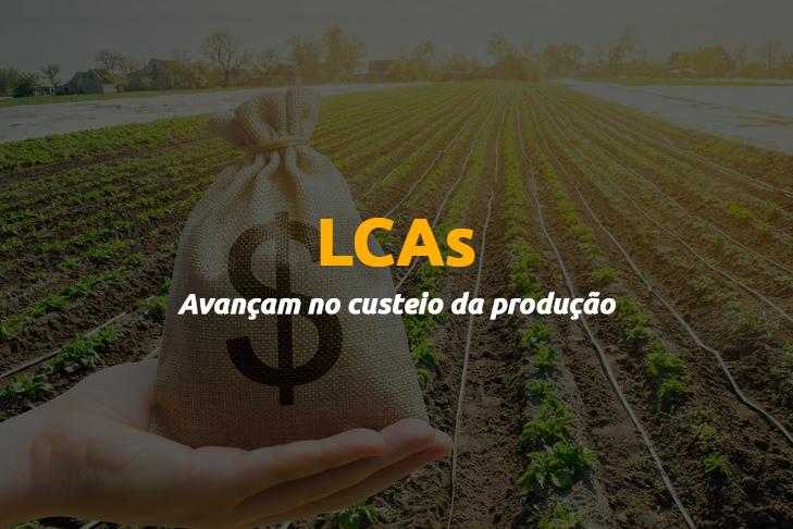 LCAs Avançam no custeio da produção